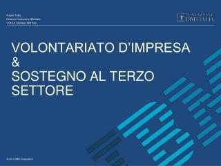 VOLONTARIATO D'IMPRESA  & SOSTEGNO AL TERZO SETTORE