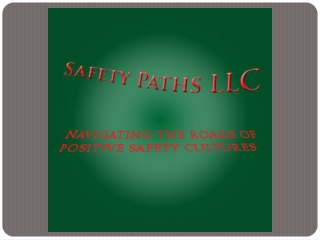 Safety  Paths LLC Presentation objectives