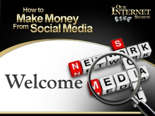 Session one How to  Make Money From Social Media