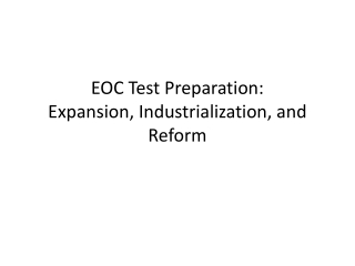 EOC Test Preparation: Expansion, Industrialization, and Reform