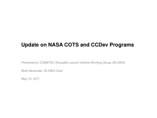 Update on NASA COTS and CCDev Programs