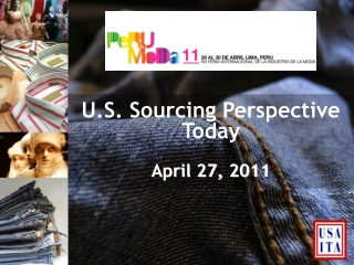 U.S.  Sourcing Perspective Today  April  27,  2011