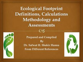 Ecological Footprint Definitions, Calculations Methodology and Assessments