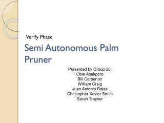 Semi Autonomous Palm Pruner