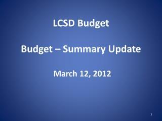 LCSD Budget Budget – Summary Update