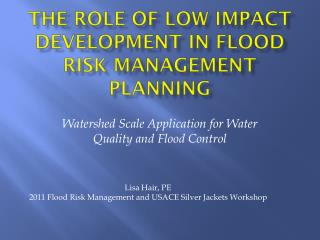 The Role of Low Impact Development in Flood Risk Management Planning