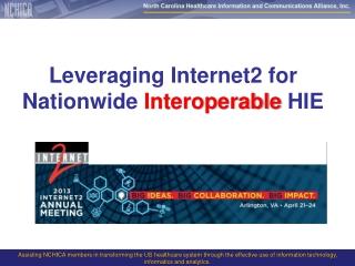 Leveraging Internet2 for  Nationwide  Interoperable HIE
