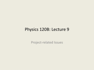Physics 120B: Lecture  9