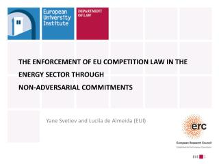 THE ENFORCEMENT OF EU COMPETITION LAW IN THE ENERGY SECTOR THROUGH  NON -ADVERSARIAL COMMITMENTS