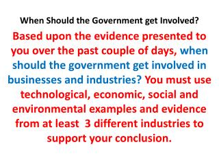 When Should the Government get Involved?