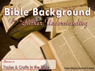 Lesson 5: Trades & Crafts in the Bible