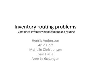 Inventory routing problems - Combined inventory management and routing
