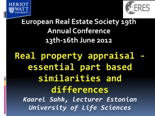 Real property appraisal - essential part based similarities and differences Kaarel Sahk, lecturer Estonian University o