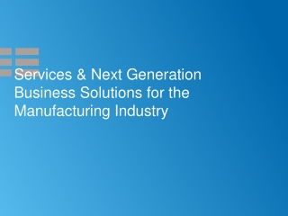 Services & Next Generation Business  Solutions for the Manufacturing Industry
