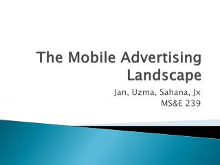 The Mobile  Advertising  Landscape