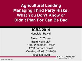 Agricultural Lending Managing Third Party Risks: What You Don't Know or  Didn't Plan For Can Be Bad