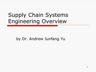 Supply  Chain Systems  Engineering Overview