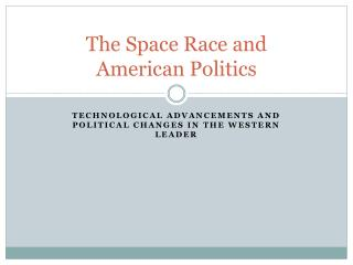The Space Race and  American Politics