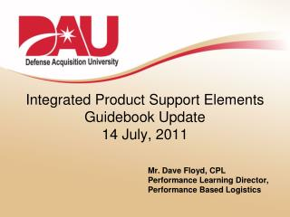 Integrated Product Support Elements Guidebook  Update 14 July, 2011