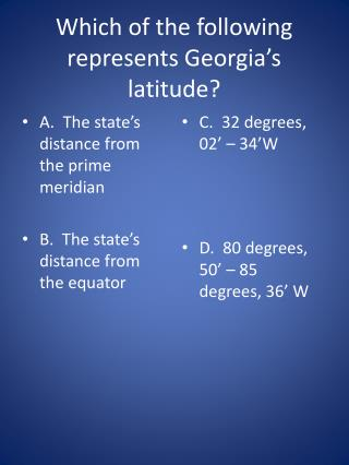 Which of the following represents Georgia's latitude?