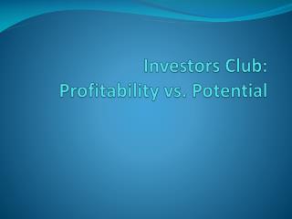 Investors Club: Profitability vs. Potential