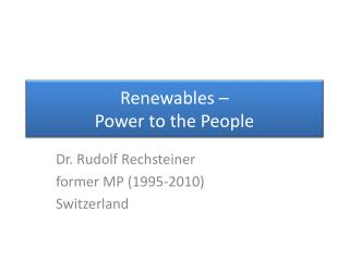 Renewables  –  Power to the People