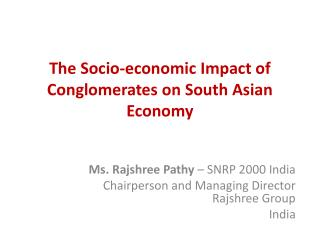 The Socio-economic Impact of Conglomerates on South Asian Economy