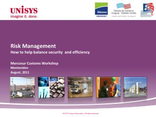 Risk Management How to help balance security  and efficiency Mercosur  Customs Workshop Montevideo  August, 2011