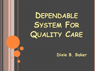 Dependable System For Quality Care