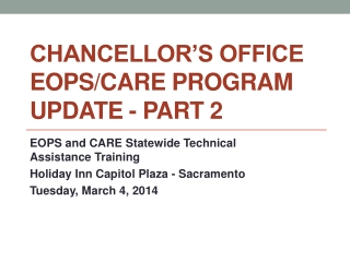 Chancellor's Office  EOPS/CARE Program Update - Part 2
