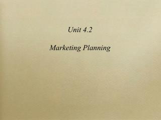 Unit 4.2 Marketing Planning