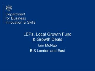 LEPs, Local Growth Fund & Growth Deals