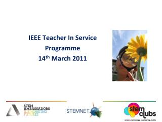 IEEE Teacher In Service  Programme 14 th  March 2011