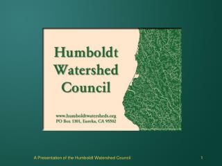 a presentation of the humboldt watershed council