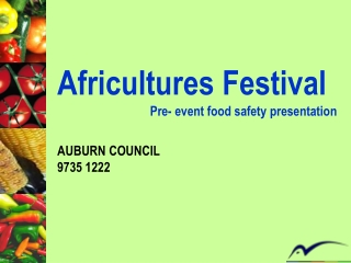Africultures  Festival                              Pre- event food safety presentation AUBURN  COUNCIL 9735 1222