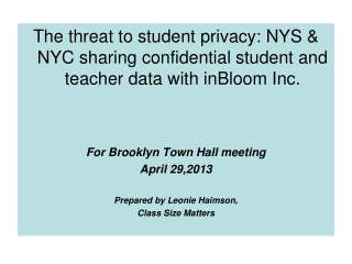 The  threat  to student  privacy: NYS & NYC sharing confidential student and teacher data with  inBloom  Inc. For Brook