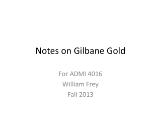 Notes on  Gilbane  Gold