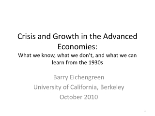 Crisis and Growth in the Advanced Economies: What we know, what we don't, and what we can learn from the 1930s