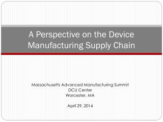A Perspective on the Device Manufacturing Supply Chain
