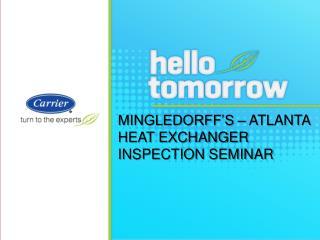 Mingledorff's  – Atlanta  Heat Exchanger Inspection Seminar