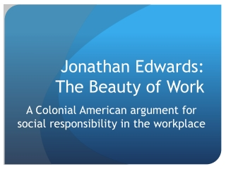 Jonathan Edwards:  The Beauty of Work