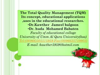 The Total Quality Management (TQM) Its concept, educational applications ,uses in the educational researches. Dr.Kawthe