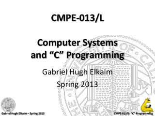 """CMPE-013/L Computer Systems and """"C"""" Programming"""
