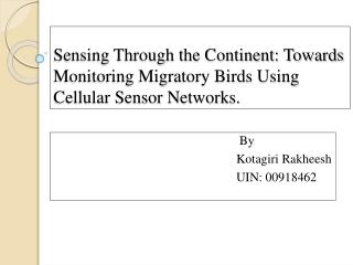 Sensing Through the Continent: Towards Monitoring Migratory Birds Using Cellular Sensor Networks.