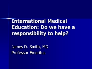 International Medical Education: Do we have a responsibility to help?