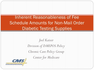 Inherent Reasonableness of Fee Schedule Amounts for Non-Mail Order Diabetic Testing Supplies