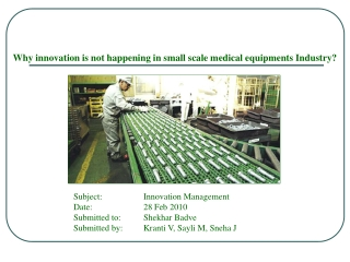 Why innovation is not happening in small scale medical equipments Industry?