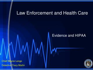 Law Enforcement and Health Care