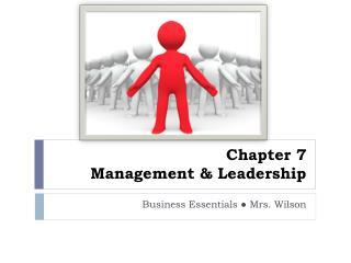 Chapter 7 Management & Leadership
