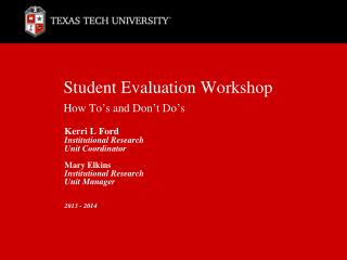 Student Evaluation Workshop How To�s and Don�t Do�s